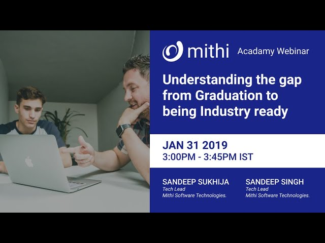 Academy Webinar: Understanding the gap from Graduation to being Industry ready