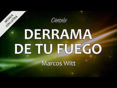 Derrama de Tu fuego - Marcos Witt