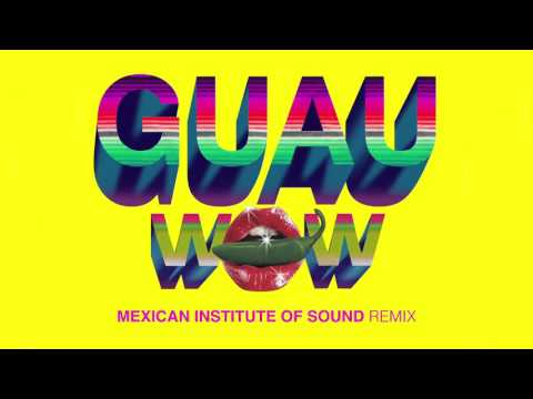 Wow (GUAU! Mexican Institute of Sound Remix)