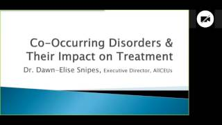 2172016    Overview of Co Occurring Disorders and Their Impact on Course and Treatment