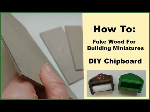 Make Fake Wood For Building Miniatures DIY Chipboard Easy