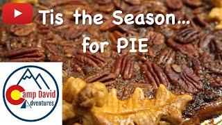 Camp David Adventures Episode 45 - Tis the Season...for pie