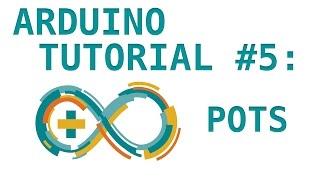 Arduino Tutorial #5: Potentiometers