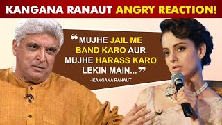 Kangana Ranaut REACTS To Summon By Police In The Complaint Filed By Javed Akhtar