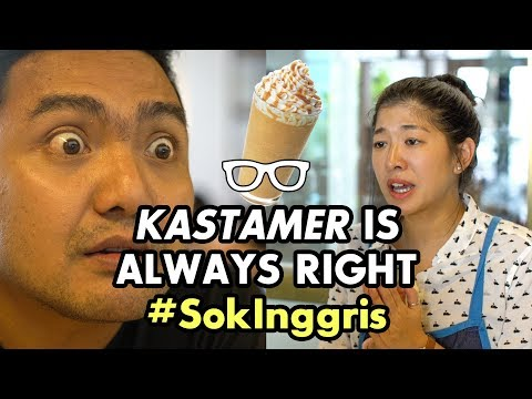 #SokInggris: Kastamer is Always Right (feat. iBob from Cameo Project)