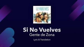 Gente de Zona - Si No Vuelves Lyrics English and Spanish - Translation / Subtitles