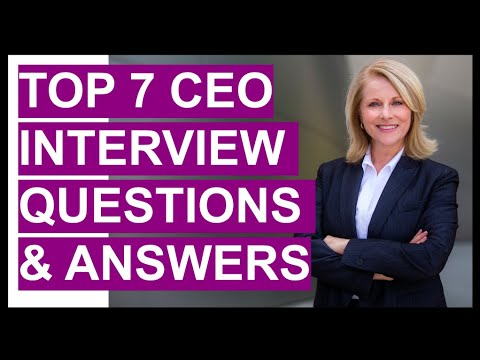 TOP 7 CEO (Chief Executive Officer) Interview Questions And Answers!
