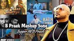 B Praak Mashup -2 2020   Punjabi Mashup   Punjabi Breakup Mashup   Find Out Think