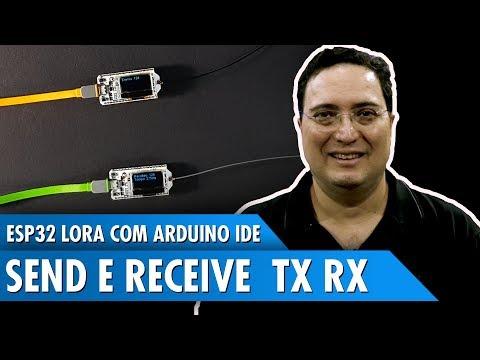Esp32 LoRa Com Arduino IDE: Send E Receive TX RX