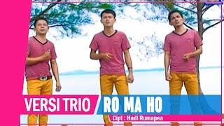 VERSI TRIO - Ro Ma Ho (Official Video) | Lagu Batak Terpopuler 2019