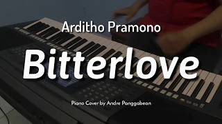 Bitterlove - Arditho Pramono | Piano Cover by Andre Panggabean