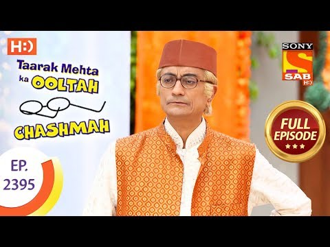 Taarak Mehta Ka Ooltah Chashmah – Ep 2395 – Full Episode – 2nd February, 2018