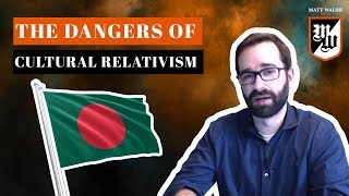 The Dangers Of Cultural Relativism| The Matt Walsh Show Ep. 243