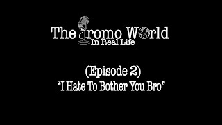 The Promo World In Real Life (Episode 2)