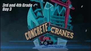 Concrete and Cranes - 3rd and 4th - DAY 3 || VBS 2020