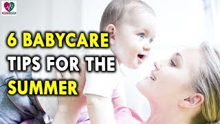 6 Babycare Tips For The Summer - Baby Care Health Tips