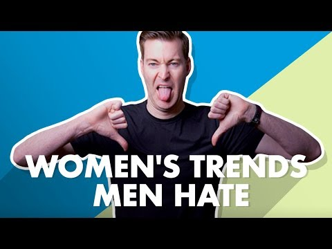 Women's Fashion Trends Men Hate