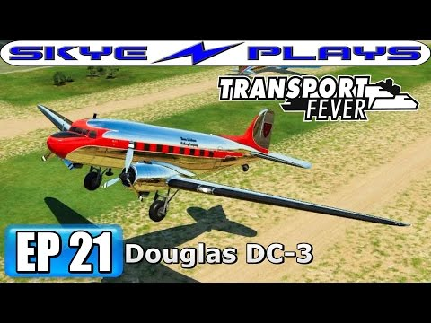 Transport Fever Let's Play / Gameplay Part 21 ►DOUGLAS DC-3 and FLYING SCOTSMAN!◀ (1936)