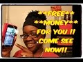 ** FREE MONEY** FOR YOU!! ** FREE MONEY**!!** COME SEE NOW.!!!