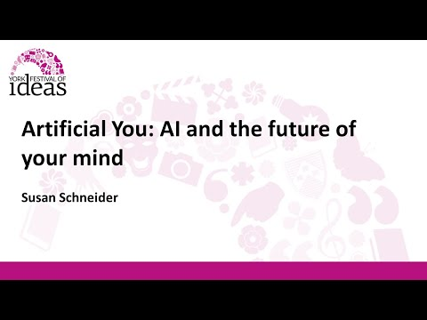 Artificial You: AI and the future of your mind – Susan Schneider
