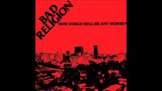Bad Religion - How Could Hell Be Any Worse? (Full Album)