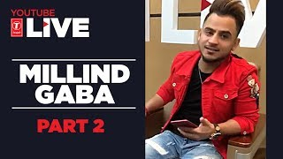 Youtube Live: Millind Gaba (Part 2) | #NazarLagJayegi | T Series