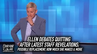 Ellen Debates Quitting After Latest Staff Revelations; Possible replacement, how much she makes etc