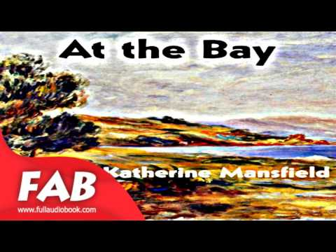 At the Bay Full Audiobook by Katherine MANSFIELD by Short Stories
