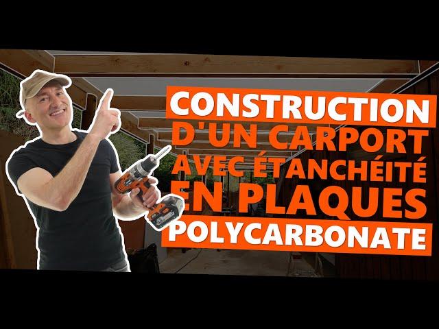 Construction d'un carport avec étanchéité en plaques polycarbonate
