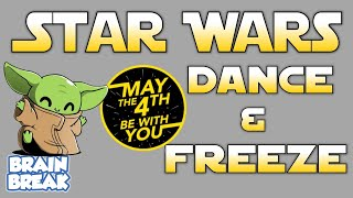 Epic Star Wars Dance Party - Freeze Dance May the 4th be with you Brain Break Activity