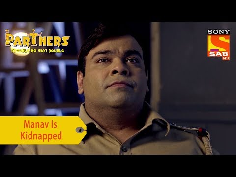 Your Favorite Character  Manav Is Kidnapped  Partners Trouble Ho Gayi Double