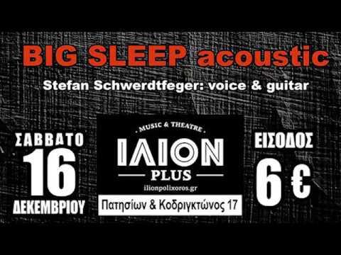 Big Sleep acoustic - (Full set) @ ΙΛΙΟΝ plus 16/12/2017