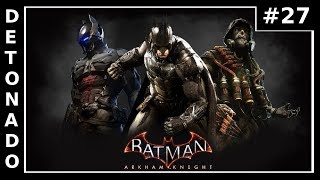 Batman Arkham Knight Detonado #27 [Dublado - PT BR]