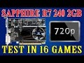 Sapphire R7 240 2GB - Test in 16 games - 720p