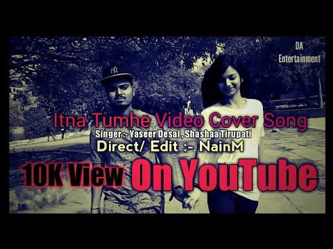 Itna Tumhe Video Cover Song | Yaseer Desai & Shashaa Tirupati | Abbas-Mustan | T-Series | NainM