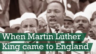 When Martin Luther King Came To England