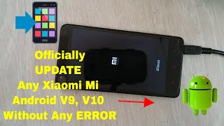 UPDATE MIUI 9 ,10 Any Xiaomi Mi phone Officially! Without Flashing ERROR 100% TESTED