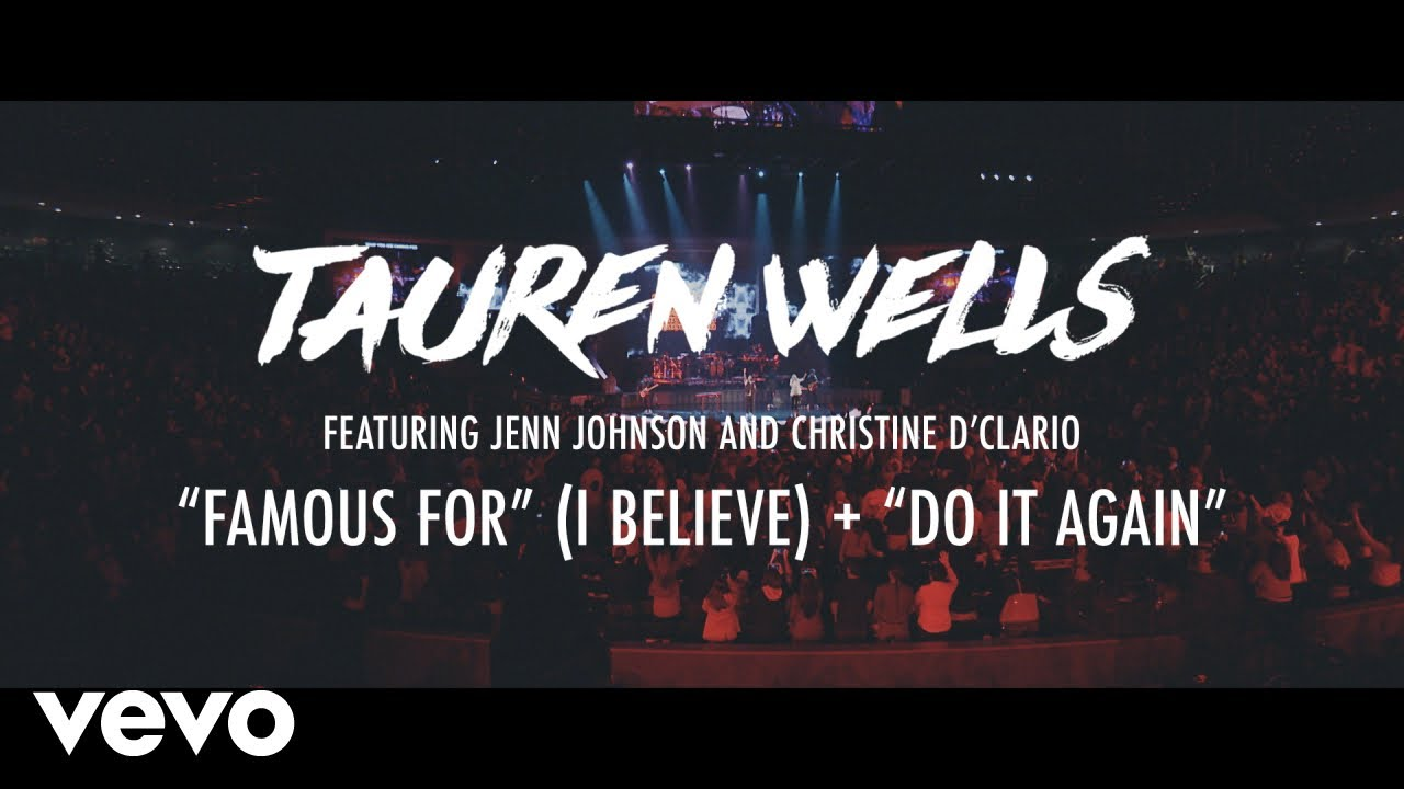 Tauren Wells - Famous For (I Believe) / Do It Again (Live) feat. Jenn Johnson and Chris...