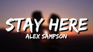Alex Sampson - Stay Here (Lyrics)
