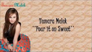 Temara Melek Pour it on Sweet Lyrics