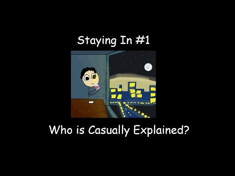 Staying In #1: Who is Casually Explained?