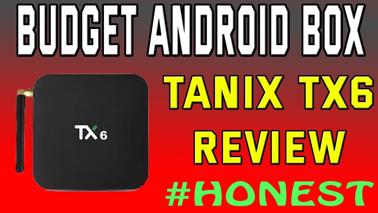 TANIX TX6 Android Box Review