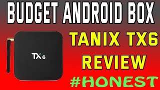 TANIX TX6 Android Box Review     Budget Android Box 2019