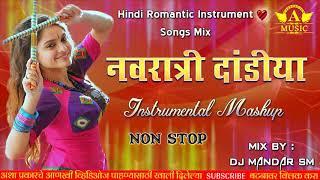 Navratri Romance Dandiya Instrumental Mashup - Dj Mandar SM   Navratri Special Mix Song Garba Mix