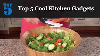 Top 5 Cool Kitchen Gadgets That Would Make Your Life Easier
