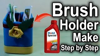 How To Make Toothbrush Holder with used mobil container|Make Toothbrush Holder Step by Step