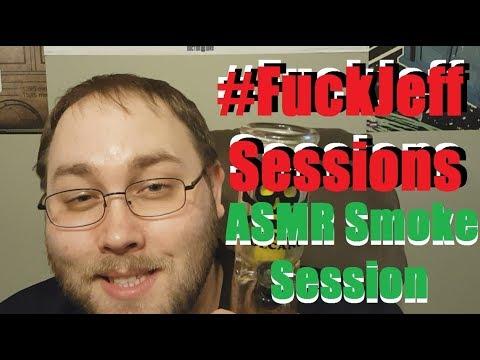 8bit ASMR: #F*ckJeffSessions ASMR Smoke Session