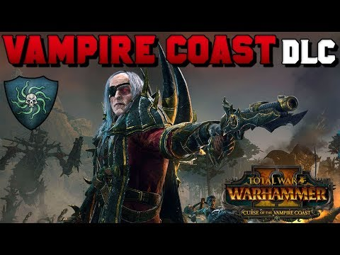 Curse of the Vampire Coast DLC Trailer & Unit Breakdown LUTHOR HARKON| Total War: Warhammer 2
