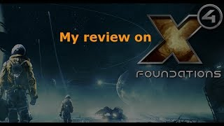 My X4:Foundations review