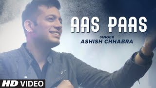 Aas Paas: Ashish Chhabra (Full Song) Pulkit Rishi | Latest Punjabi Songs 2019